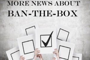 More Updates on Ban-The-Box Laws and Proposed Legislation